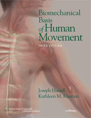 Biomechanical Basis of Human Movement, 3rd Edition