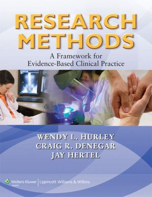 Research Methods : A Framework for Evidence-Based Clinical Practice