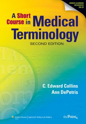 A Short Course in Medical Terminology, Second Edition