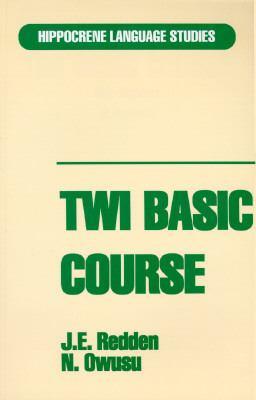 Twi Basic Course - J. E. Redden - Paperback