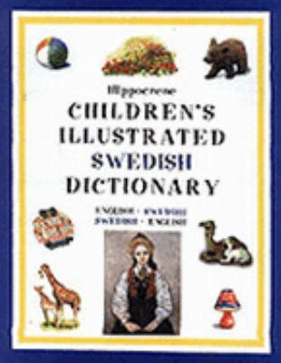 Hippocrene Children's Illustrated Swedish Dictionary English-Swedish/Swedish-English