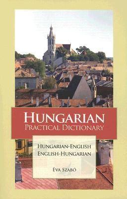 Hungarian Practical Dictionary Hungarian-English English-Hungarian