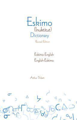 Eskimo-English/English-Eskimo (Inuktitut) Dictionary