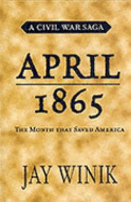 april 1865 month saved america April 1865 : the month that saved america, jay winik resource information the item april 1865 : the month that saved america, jay winik represents a specific, individual, material embodiment of a distinct intellectual or artistic creation found in indiana state library.
