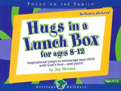 Hugs in a Lunch Box for ages 8-12