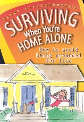 Surviving When Youre Home Alone How To Avoid Being Grounded For Life