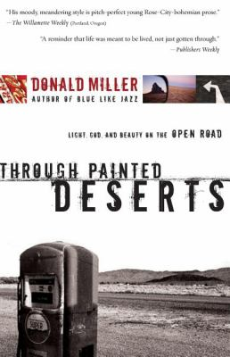 Through Painted Deserts Light, God, and Beauty on the Open Road