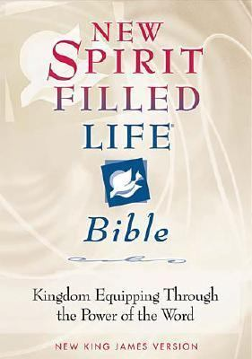 New Spirit Filled Life Bible Kingdom Equipping Through the Power of the Word  New King James Version