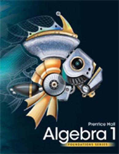 HIGH SCHOOL MATH 2011 ALGEBRA 1 FOUNDATIONS STUDENT EDITION