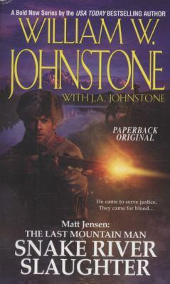 Matt Jensen: The Last Mountain Man Snake River Slaughter (Matt Jensen, the Last Mountain Man)