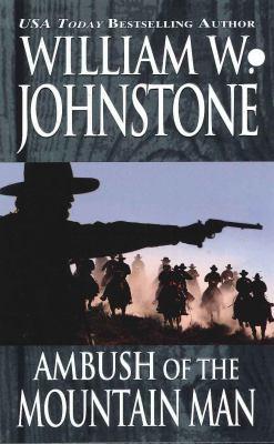 Ambush Of The Mountain Man (Mountain Man 31)
