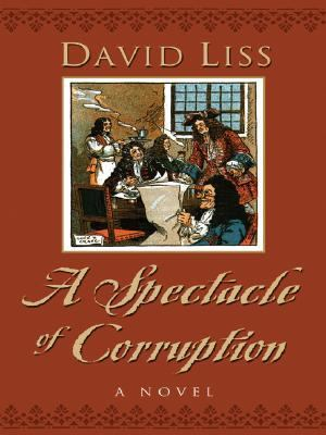 A Spectacle of Corruption by David Liss (2004, Paperback)
