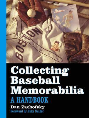 Collecting Baseball Memorabilia A Handbook