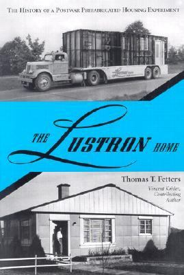 Lustron Homes The History of a Postwar Prefabricated Housing Experiment