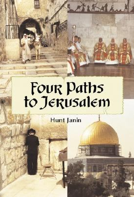 Four Paths to Jerusalem Jewish, Christian, Muslim, and Secular Pilgrimages, 1000 Bce to 2001 Ce
