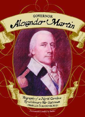 Governor Alexander Martin Biography of a North Carolina Revolutionary War Statesman