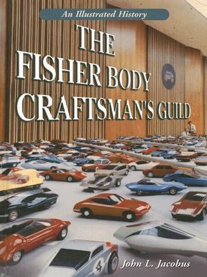 Fisher Body Craftsman's Guild An Illustrated History