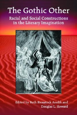 Gothic Other Racial and Social Constructions in the Literary Imagination