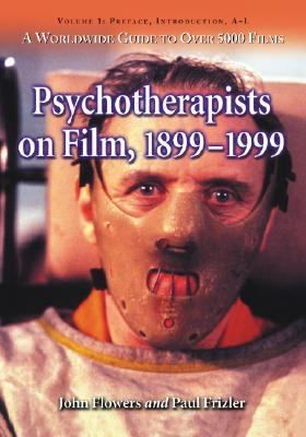 Psychotherapists on Film, 1899-1999 A Worldwide Guide to over 5000 Films  Preface, Introduction, A-L