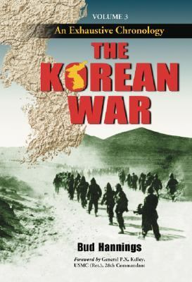 Korean War An Exhaustive Chronology