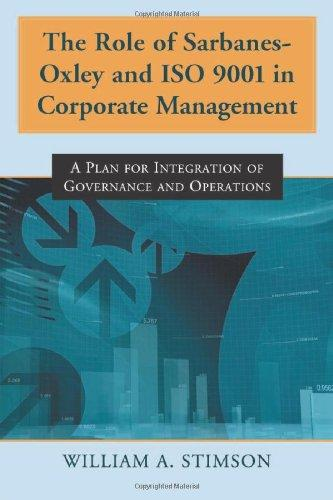 The Role of Sarbanes-Oxley and ISO 9001 in Corporate Management: A Plan for Integration of Governance and Operations