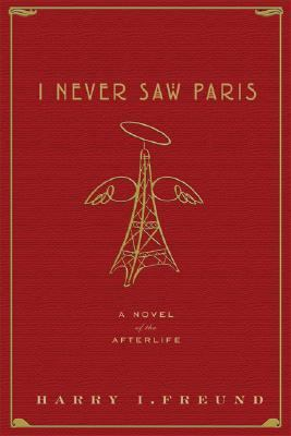 I Never Saw Paris A Novel of the Afterlife