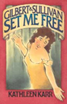 Gilbert and Sullivan Set Me Free