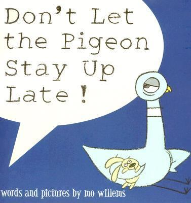 Don't Let the Pigeon Stay Up Late! Do Not Let the Pigeon Stay Up Late!