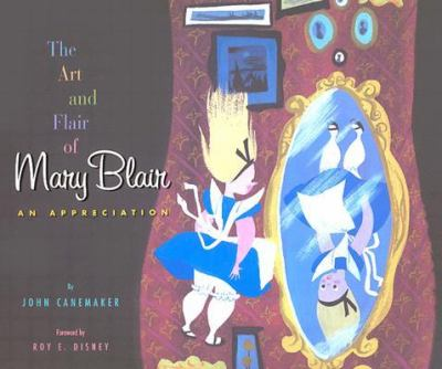 Art and Flair of Mary Blair An Appreciation