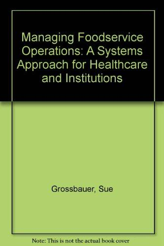 Managing Foodservice Operations: A Systems Approach for Healthcare and Institutions