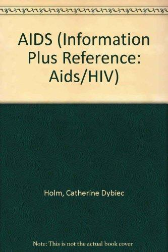 AIDS (Information Plus Reference: Aids/HIV)