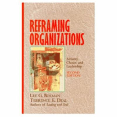 reframing bolman and deal essay Reframing organizations: artistry, choice, and leadership, 5th edition by lee g bolman and terrence e deal.