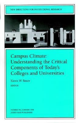 Campus Climate Understanding the Critical Components of Today's Colleges and Universities