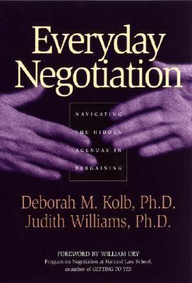 Everyday Negotiation Navigating the Hidden Agendas in Bargaining