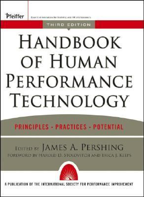 Handbook of Human Performance Technology Principles, Practices, and Potential
