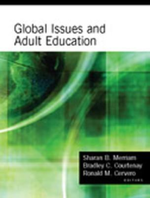 Global Issues And Adult Education Perspectives From Latin America, Southern Africa, and The United States