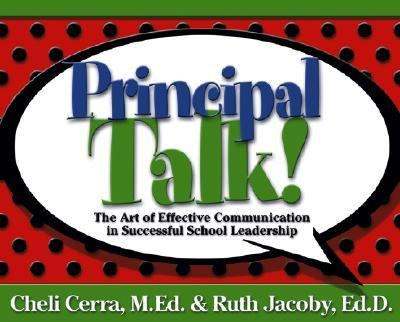 Principal Talk! The Art Of Effective Communication in Successful School Leadership
