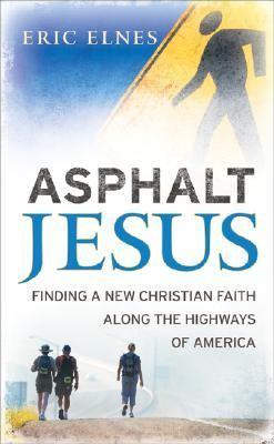 Asphalt Jesus Finding a New Christian Faith Along the Highways of America