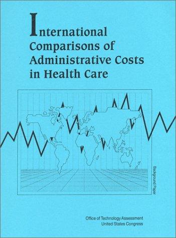 International Comparisons of Administrative Costs in Health Care