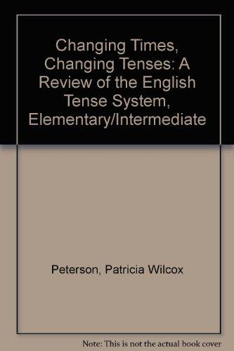 Changing Times, Changing Tenses: A Review of the English Tense System, Elementary/Intermediate