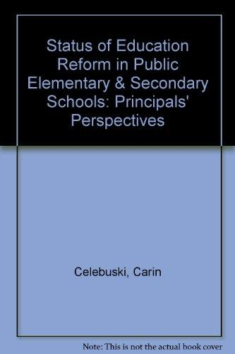 Status of Education Reform in Public Elementary & Secondary Schools: Principals' Perspectives