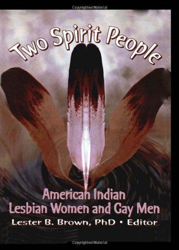 Two Spirit People: American Indian Lesbian Women and Gay Men (Monograph Published Simultaneously As the Gay & Lesbian Social Services , Vol 6, No 2)