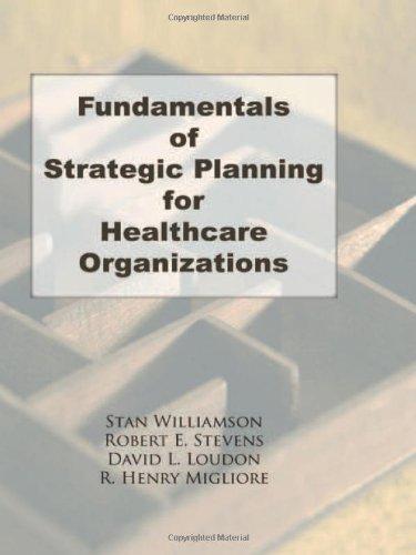 Fundamentals of Strategic Planning for Healthcare Organizations (Haworth Marketing Resources)
