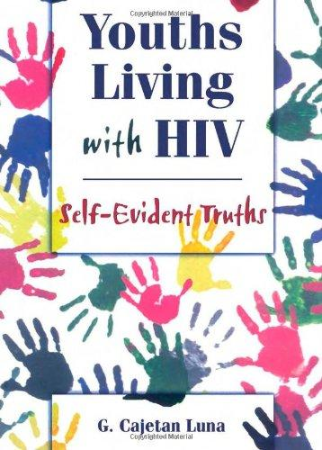 Youths Living with HIV: Self-Evident Truths (Haworth Gay & Lesbian Studies)
