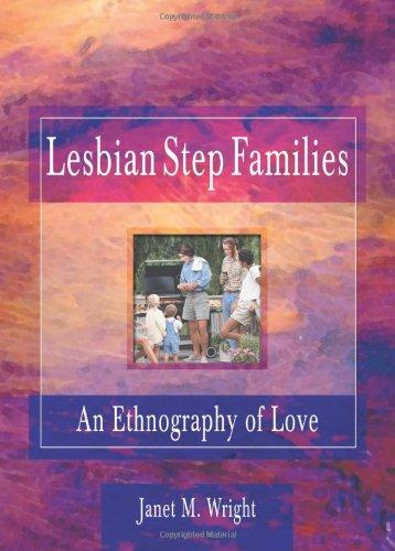 Lesbian Step Families: An Ethnography of Love (Haworth Innovations in Feminist Studies)