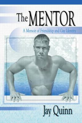Mentor A Memoir of Friendship and Gay Identity