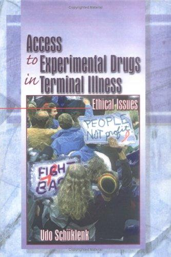 Access to Experimental Drugs in Terminal Illness: Ethical Issues