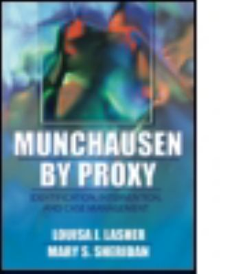 Munchausen by Proxy Identification, Intervention, and Case Management