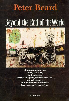 Beyond the End of World - Peter H. Beard - Paperback