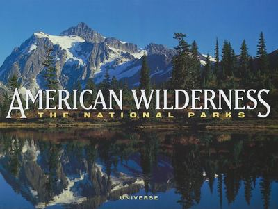 American Wilderness: The National Parks